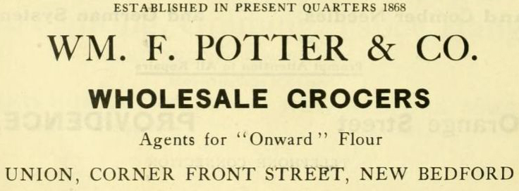 1909 Wm. F. Potter Grocery Ad . New BEdford, Ma.  - www.WhalingCity.net-